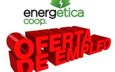 ¡EnergÉtica Coop. busca personal!