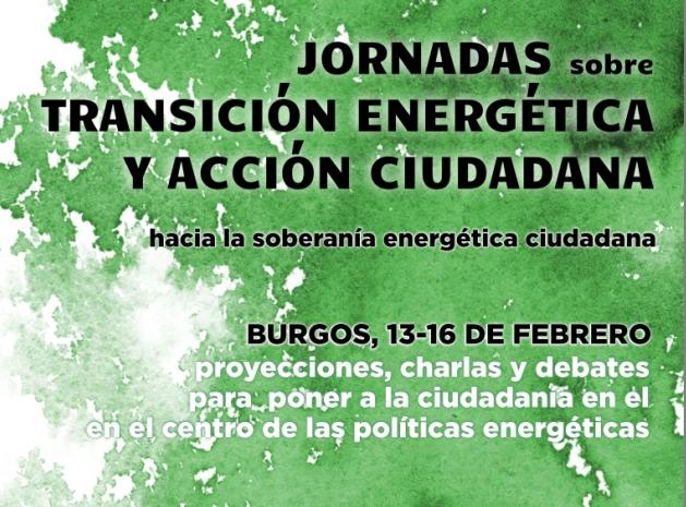 Jornadas sobre Transición Energética y Acción Ciudadana: Burgos, 13 a 16 de febrero.